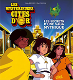 The saga of The Mysterious Cities of Gold series